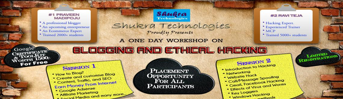 Shukra Technologies Presents - Blogging and Ethical Hacking Workshop