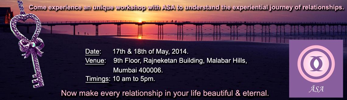 Book Online Tickets for A Workshop on Spiritual Partnership- ASA, Mumbai. Spiritual Partnership  Come experience an unique workshop with ASA to understand the experiential journey of relationships. This is a chance to explore, comprehend and heal your relationships at all levels. Now make every relationship in your