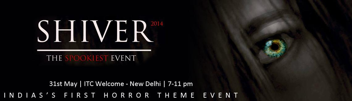 Book Online Tickets for Shiver 2014, NewDelhi. What is SHIVER?
