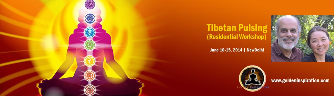 Book Online Tickets for Tibetan Pulsing (Residential Workshop), NewDelhi.  