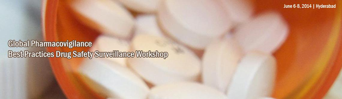 Global Pharmacovigilance - Best Practices /  + Drug Safety Surveillance Workshop (Complementary)