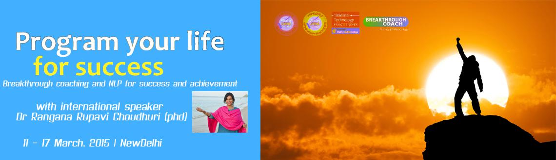 Book Online Tickets for Breakthrough Coaching  NLP Practitioner , NewDelhi. NLP (Neuro-linguistic programming) Practitioner with Breakthrough coaching, Hypnotherapy & Timeline Technology