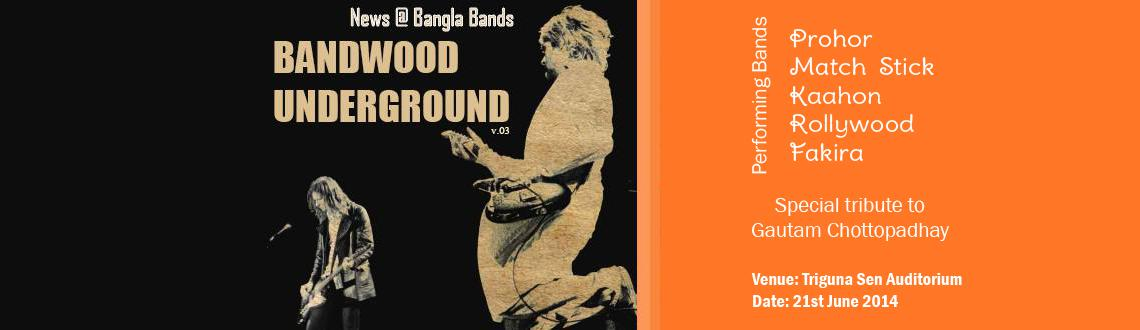 Book Online Tickets for BANDWOOD UNDERGROUND, Kolkata.  On the occassion of World Music Day News@BanglaBand presents BANDWOOD UNDERGROUND - a special tribute to Gautam Chottopadhyay.    Featuring: 1. Prohor 2. Match stick 3. Kaahon 4. Rollywood 5. Fakira  TICKET : 270 S