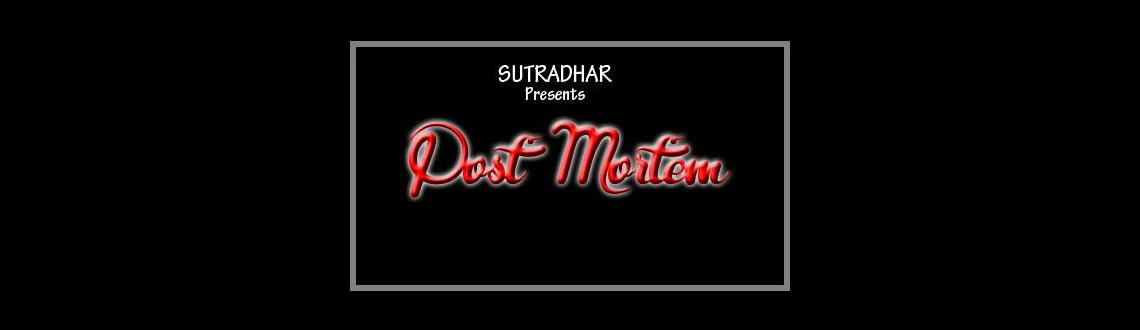 Book Online Tickets for Postmortem, Hyderabad. Postmortem