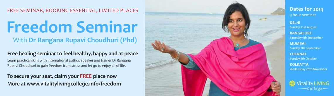 Book Online Tickets for Freedom Seminar Delhi with Dr Rangana Ru, NewDelhi. Free Seminar. Booking Essential. Limited Seats.