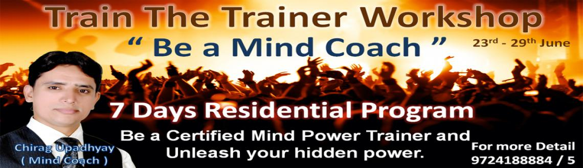 Book Online Tickets for Be a Mind Coach - Train the Trainer Work, Ahmedabad. Note: This program will be in Hindi