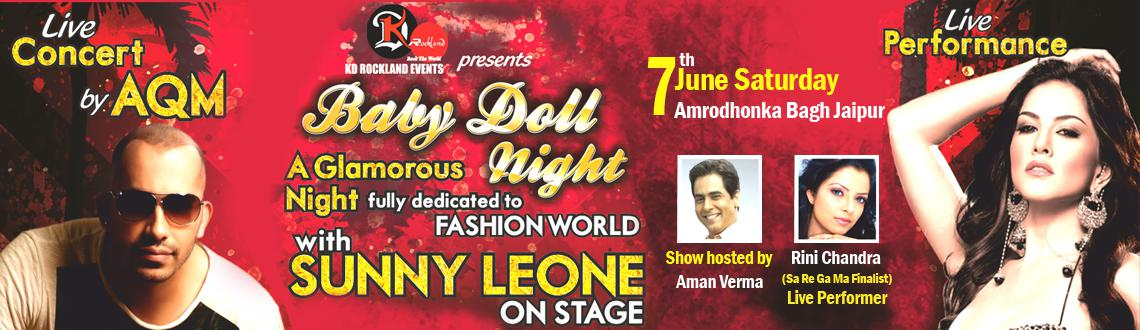 Book Online Tickets for KD Rockland with Baby Doll, Jaipur.  First time in India Live music concert on 3D stage in Amrundo ka Bagh, Jaipur with International performer AQM,with Live Performer Sunny leone,Rocking Performer Rini Chandra & Hosting by Bollywood Actor Aman Verma..!!!
