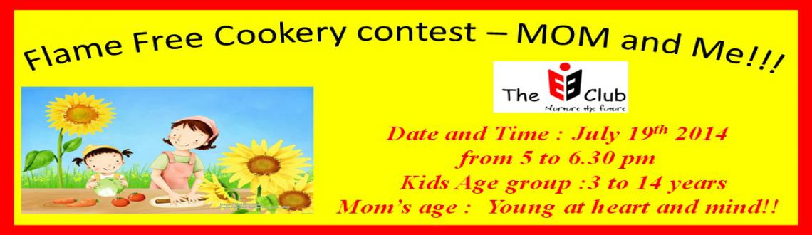 Book Online Tickets for Flame Free Cookery contest  MOM and Me @, Chennai. Flame Free Cookery contest – MOM and Me!!!