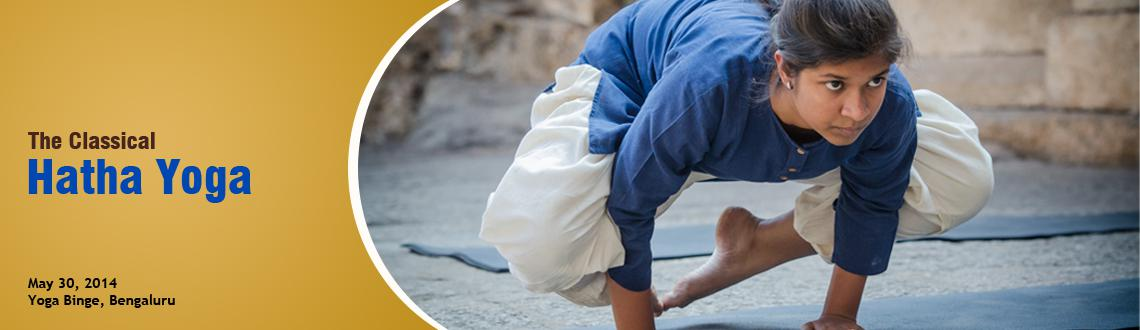 Book Online Tickets for The Classical Hata Yoga Workshop - Banga, Bengaluru. 