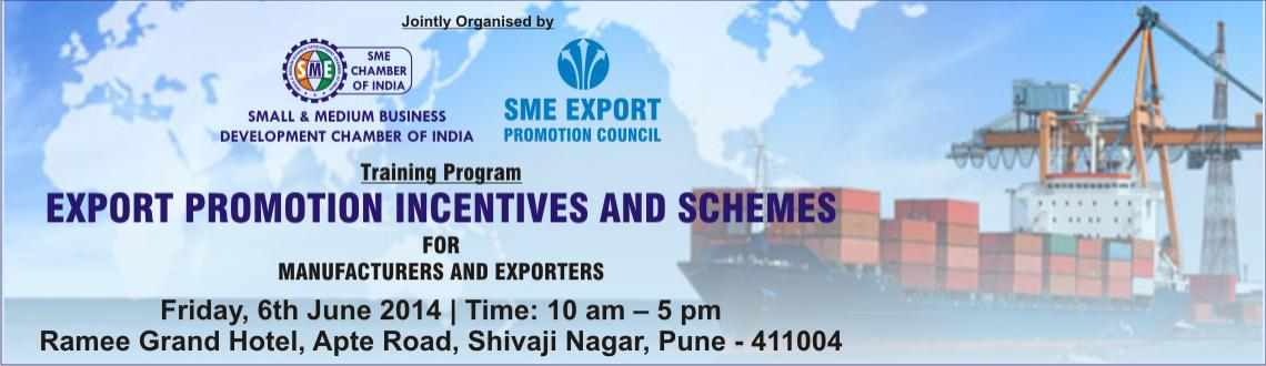 EXPORT PROMOTION INCENTIVES AND SCHEMES  FOR MANUFACTURERS AND EXPORTERS