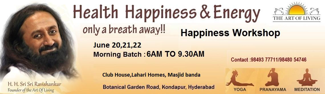 Book Online Tickets for The Art of Living Happiness Program , Hyderabad. Live with Joy, Purpose and Confidence.
