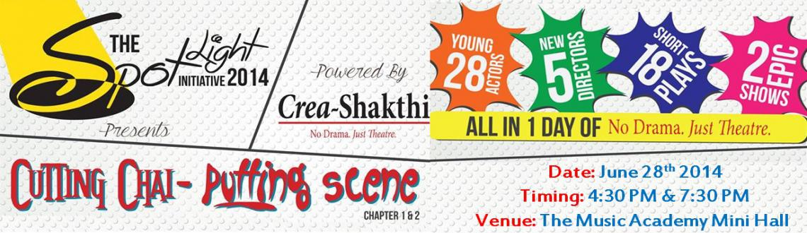"Book Online Tickets for Cutting Chai  Putting Scene, Chennai. ""Cutting Chai – Putting Scene""