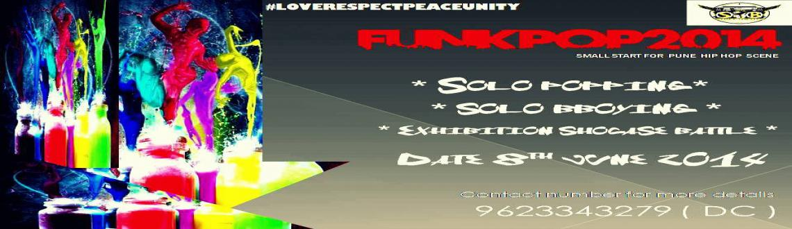 Book Online Tickets for Funkpop2014, Pune. 1st TIME in pune SMALL BUT PROPER \\\'HIPHOP JAM\\\' CALLED \\\'FUNKPOP 2014\\\' . ITS FOR THE HIPHOP HEADS BY THE HIPHOP HEADS.Some info about HIPHOP :-HIP HOP IS A URBAN YOUTH CULTURE THAT IS BASED ON PRINCIPLES LIKE SPREADING LOVE, PEACE AND UNITY