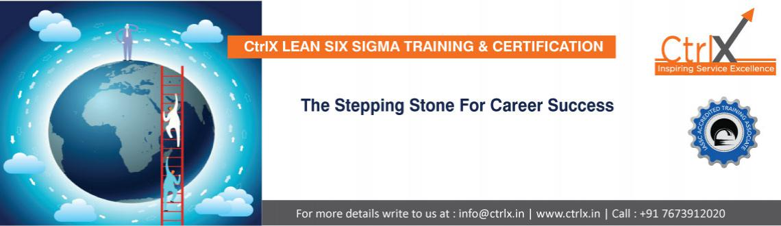 Book Online Tickets for CtrlX Lean Six Sigma Training  Free Info, Hyderabad. FREE Info Sessions on CtrlX Lean Six Sigma Training and Certification!!!