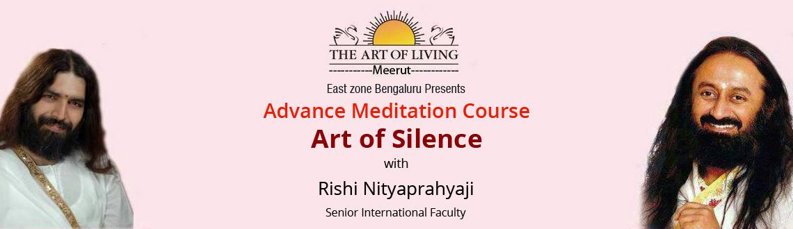 Book Online Tickets for Advance Meditation Course with Rishi Nit, Bengaluru. AOL East Zone Bangalore has been blessed by \\\