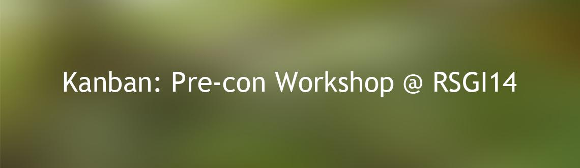 Book Online Tickets for Kanban: Pre-con Workshop @ RSGI14, Hyderabad. Kanban Workshop: Kanbanize your team… boost your team productivity!