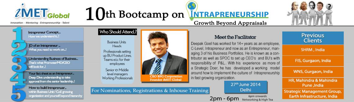 Book Online Tickets for 10th Intrapreneurship Bootcamp, NewDelhi. From iMET Global Desk