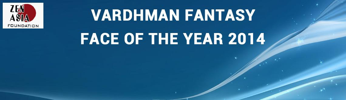 VARDHMAN FANTASY FACE OF THE YEAR 2014
