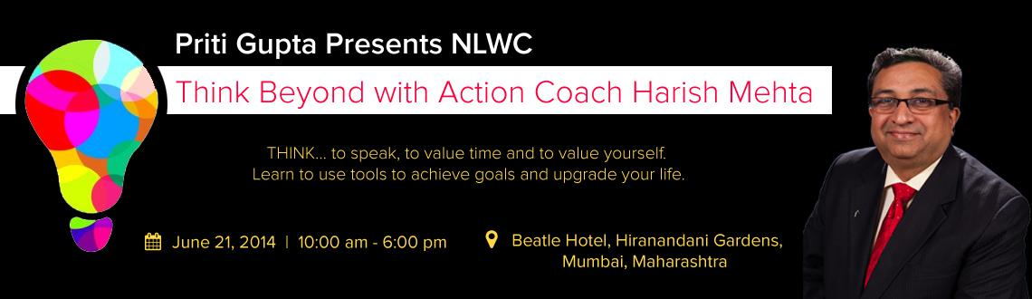 Book Online Tickets for Priti Gupta Presents NLWC - Think Beyond, Mumbai. NLWC - Next Level  - World Class