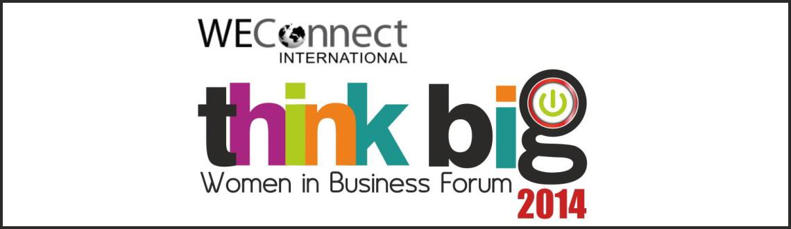 WEConnect Think Big Women in Business Forum 2014