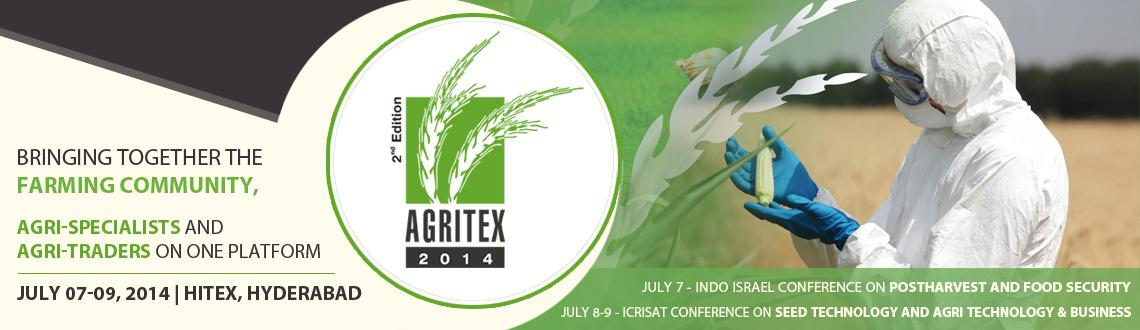 Book Online Tickets for AGRITEX 2014 @ Hitex, Hyderabad. AGRITEX 2014 @ Hitex is gearing up to organize the second edition of the international trade fair and direction program on agriculture, AGRITEX 2014 @ Hitex from the 7-9 of July, 2014. The event would be an ideal opportunity to buy, sell and display