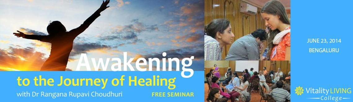 Awakening to the Journey of healing Bengaluru - Discover your own healing potential, truth and freedom with cellular healing method The Journey