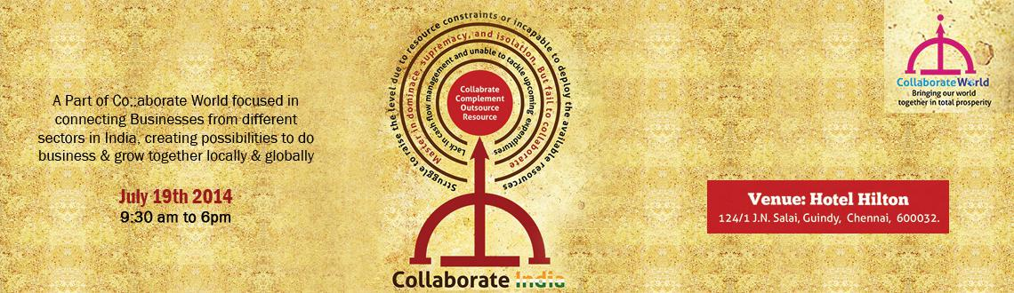 "Book Online Tickets for Collaborate India, Chennai. ""COLLABORATE INDIA"" - an Initiative focused in connecting Businesses from different sectors in India, creating possibilities to do business & grow together locally & globally   Come & Learn the 4 Powerful strategies of the 21s"
