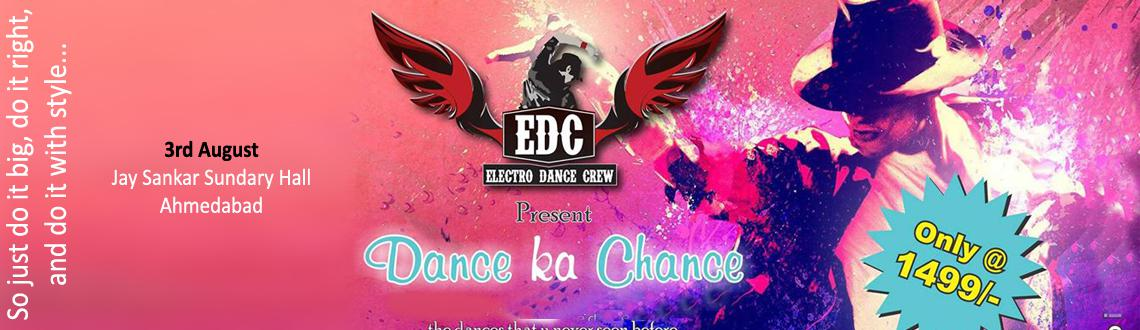 Book Online Tickets for DANCE KA CHANCE, Ahmedabad. EDC presenting DANCE KA CHANCE learn and perform on stage dance show.....
