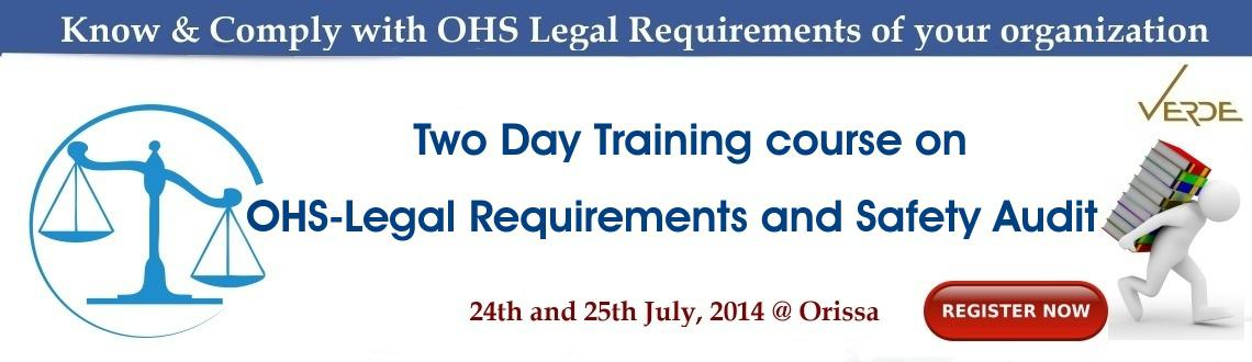 Book Online Tickets for OHS LEGAL Requirements and Safety Audit , Bhubaneswa. Reduce your risk exposure by systematic compliance to OHS Legal Requirements  This one day training on OHS Legal requirements provides practical techniques for planning, implementing and monitoring of Occupational Health & Safety related