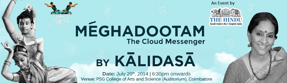 Book Online Tickets for Meghadootam by Kalidasa, Coimbatore. Meghadootam
