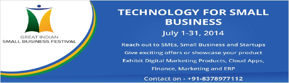 The Great Indian Small Business Festival (Technology For Small Business  July 2014)
