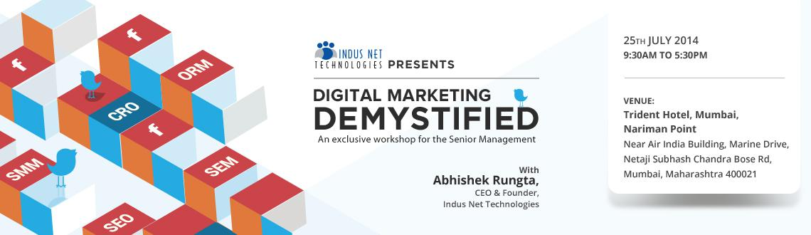 Book Online Tickets for Digital Marketing Demystified - Mumbai, Mumbai. Digital Marketing Demystified
