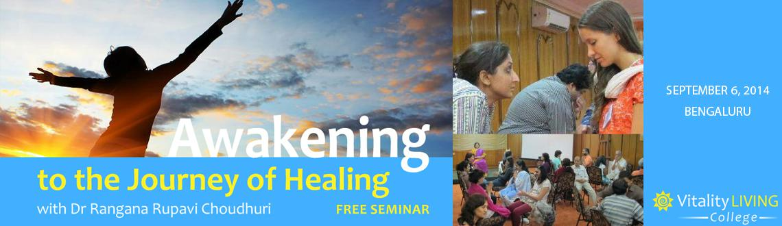The Journey of Healing Bangalore with Dr Rangana Rupavi Choudhuri (PhD)  Sept 6th