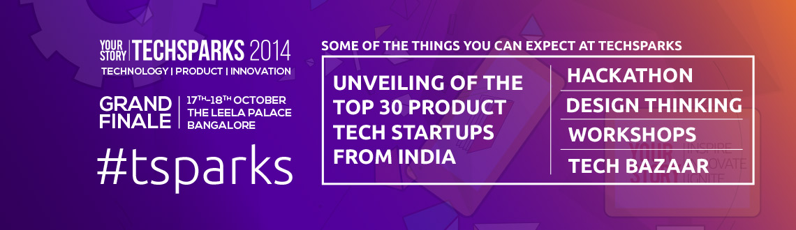 Book Online Tickets for TechSparks 2014 - Grand Finale, Bengaluru. Launched in 2010, TechSparks is YourStory\\\'s flagship event and India\\\'s most popular and mainstream tech campaign where the country\\\'s large entrepreneurial eco-system converges to witness innovation and emerging trends. High-octane eve