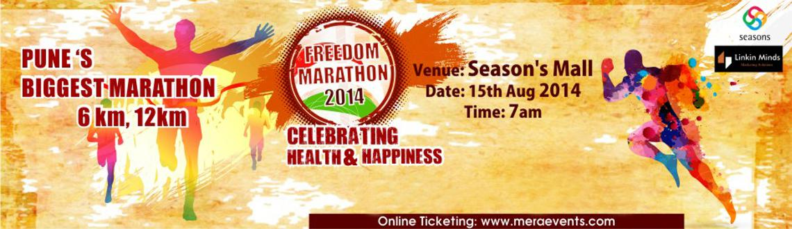 Book Online Tickets for Freedom Marathon 2014, Pune. Freedom Marathon 2014 As the nation celebrates its 67th year liberation from the shackles of forigen rule, let us unite and join hands to run a marathon to mark this occassion. Freedom Marathon 2014, is a run that is being organized at the Sea