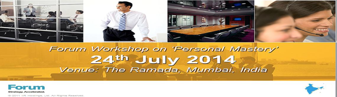 Book Online Tickets for Personal Mastery (a fascinating workshop, Mumbai. Forum Corp, an institution founded by Harvard Business School professors, has announced a fascinating workshop in Mumbai. 