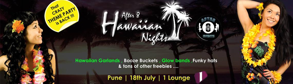 Book Online Tickets for AFTER 8 EVENTS presents Hawaiian Nights , Pune. *** Early Bird Tickets On Sale NOW *** Per Couple INR.500 | Per Stag INR.500 (( You get a Rs.200 Discount voucher on the Booze buckets at the event with each ticket you purchase ))