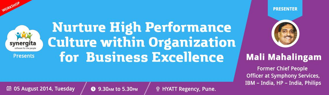 "Book Online Tickets for Nurture High Performance Culture within , Pune. Team Synergita is conducting a workshop on ""Nurture High Performance Culture within Organization for Business Excellence\\\"