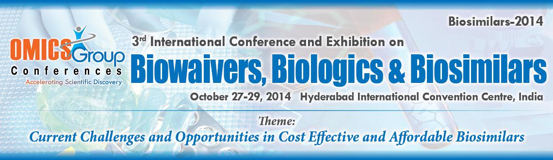 3rd International Conference and Exhibition on Biowaivers, Biologics and Biosimilars