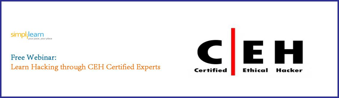 Learn Hacking through CEH Certified Experts (Free Webinar)