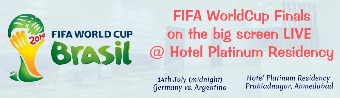 Book Online Tickets for FIFA WorldCup Finals - Screening, Ahmedabad. Hotel Platinum Residency will be screening the FIFA WorldCup Finals on the big screen LIVE, accompanied by some tastebud tantalizing FIFA themed menu.
