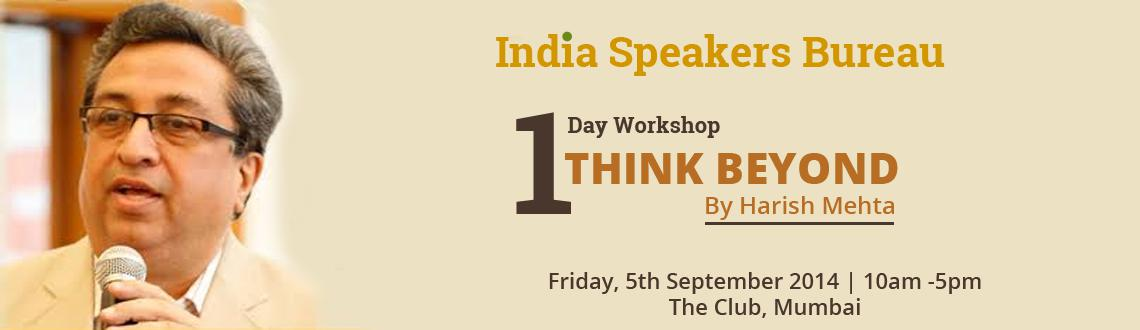 THINK BEYOND 1Day Workshop By Harish Mehta on 5th Sep. 2014
