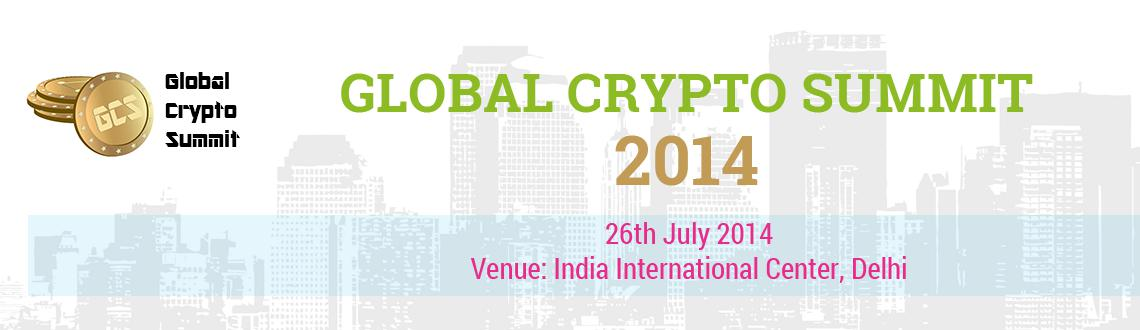 Book Online Tickets for Global Crypto Summit - New Delhi, NewDelhi.  