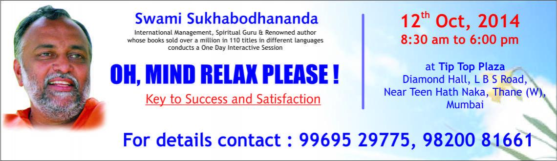 Book Online Tickets for Oh, Mind Relax Please - a workshop by Sw, Mumbai. 