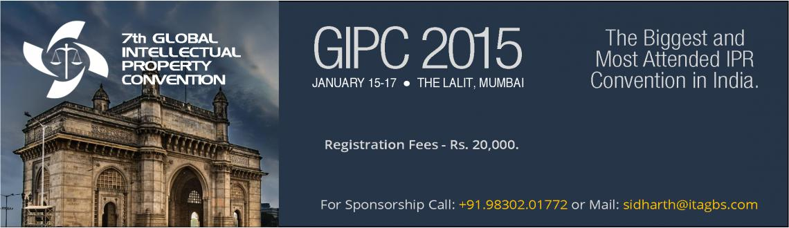 Book Online Tickets for Global Intellectual Property Convention-, Mumbai. The 7th Global IP Convention (GIPC 2015) is being held from January 15-17, 2015 in The Lalit, Mumbai.About GIPC 2015GIPC 2015, in its seventh year, is an annual meeting platform for Board-level IP managers, IP regulators and