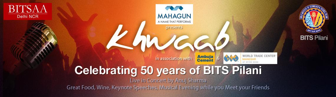 Khwaab A Musical Tribute to 50 years of BITS Pilani