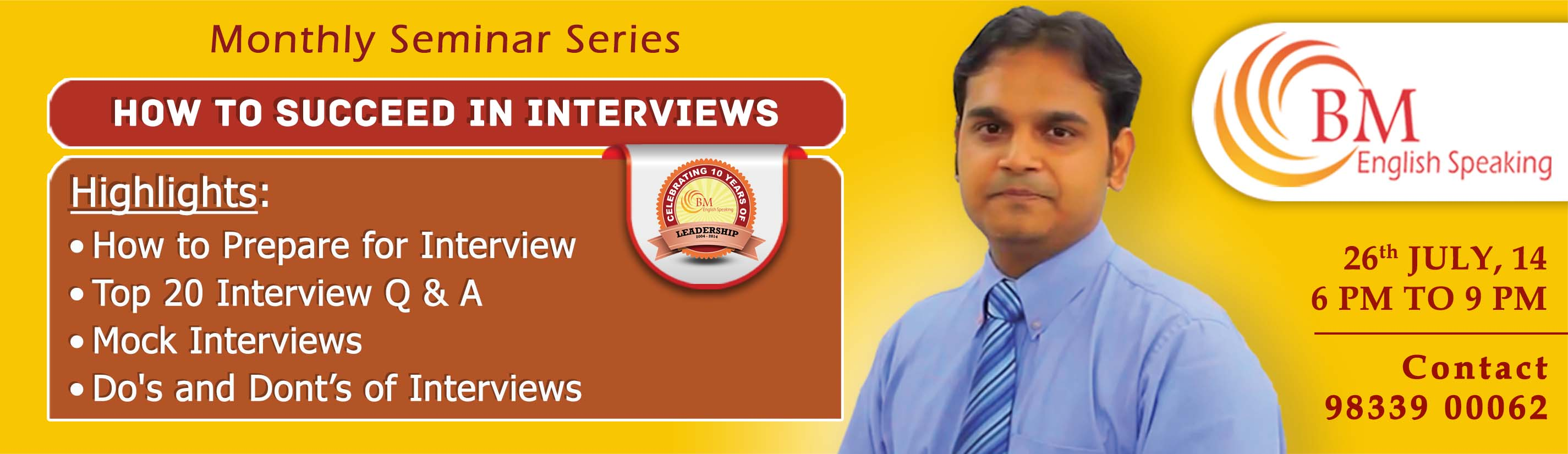 BM English presents Interview Success Seminar. How to Prepare for Interview, Top 20 Interview Q  A, Mock Interviews, Dos and Donts of Interviews.