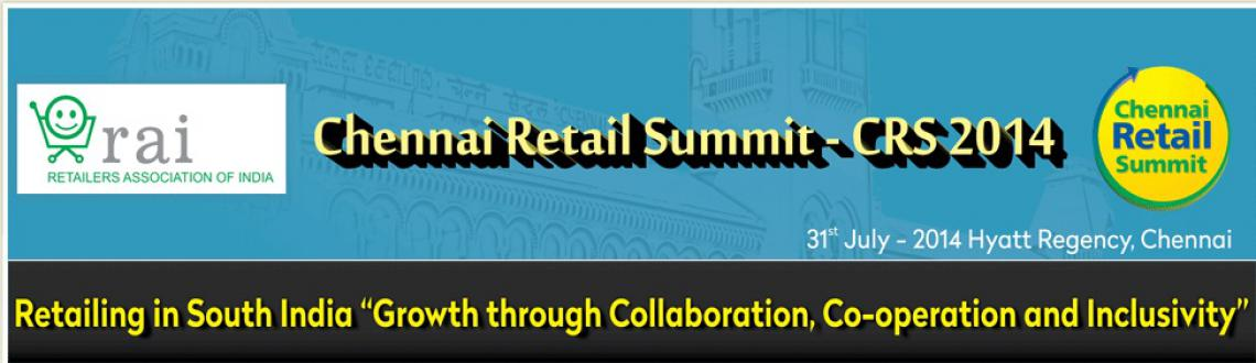 Chennai Retail Summit 2014 on 31st July @ Hyatt Regency