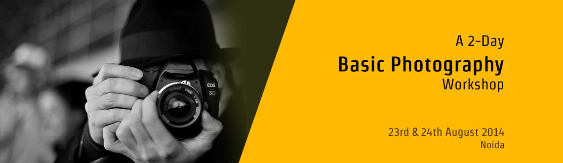 Book Online Tickets for 2-DAYS BASIC PHOTOGRAPHY WORKSHOP, Noida.  