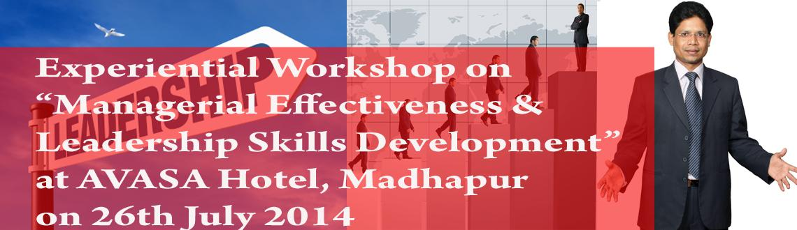 Book Online Tickets for Workshop on Managerial Effectiveness  an, Hyderabad. Dear Viewers,